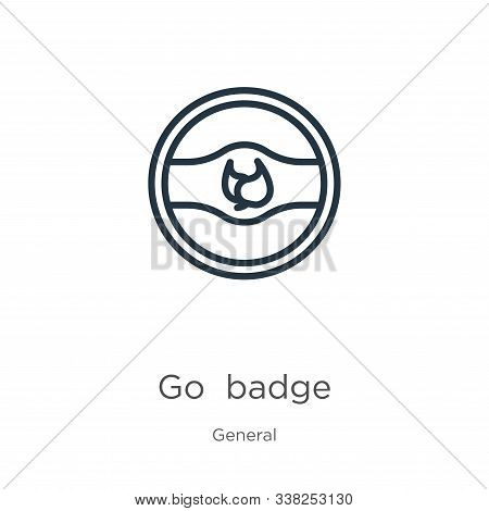 Go Green Badge Icon. Thin Linear Go Green Badge Outline Icon Isolated On White Background From Gener