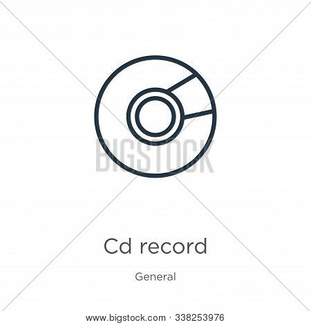 Cd Record Icon. Thin Linear Cd Record Outline Icon Isolated On White Background From General Collect