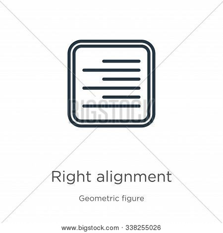 Right Alignment Icon. Thin Linear Right Alignment Outline Icon Isolated On White Background From Geo
