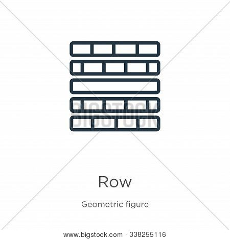 Row Icon. Thin Linear Row Outline Icon Isolated On White Background From Geometric Figure Collection