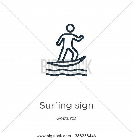 Surfing Sign Icon. Thin Linear Surfing Sign Outline Icon Isolated On White Background From Gestures