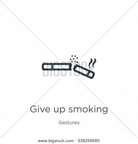 Give Up Smoking Icon. Thin Linear Give Up Smoking Outline Icon Isolated On White Background From Ges