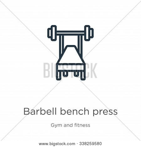 Barbell Bench Press Icon. Thin Linear Barbell Bench Press Outline Icon Isolated On White Background
