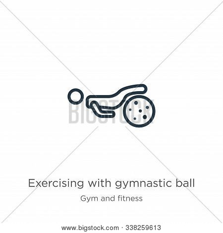 Exercising With Gymnastic Ball Icon. Thin Linear Exercising With Gymnastic Ball Outline Icon Isolate