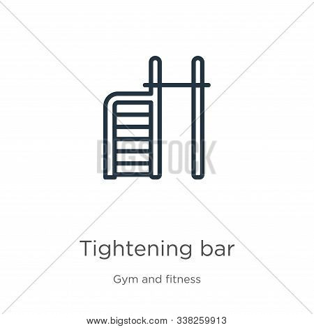 Tightening Bar Icon. Thin Linear Tightening Bar Outline Icon Isolated On White Background From Gym A