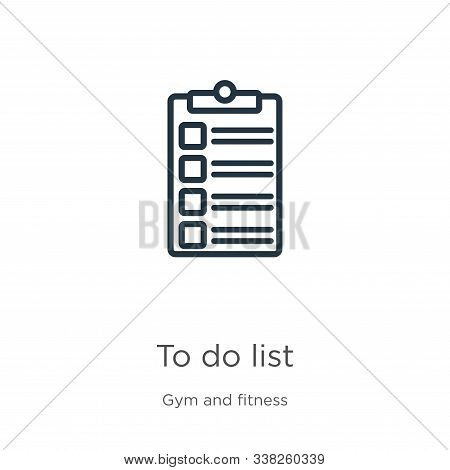 To Do List Icon. Thin Linear To Do List Outline Icon Isolated On White Background From Gym And Fitne