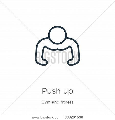 Push Up Icon. Thin Linear Push Up Outline Icon Isolated On White Background From Gym And Fitness Col