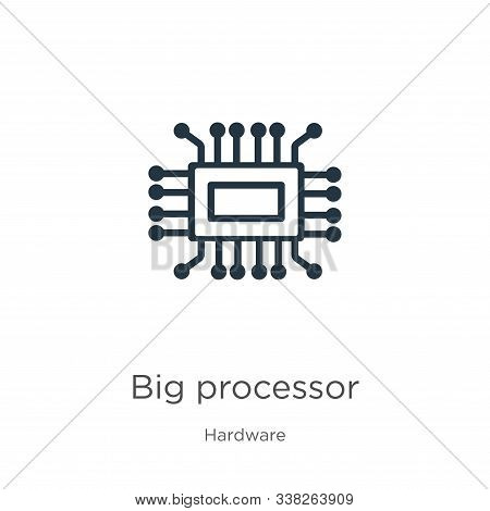 Big Processor Icon. Thin Linear Big Processor Outline Icon Isolated On White Background From Hardwar