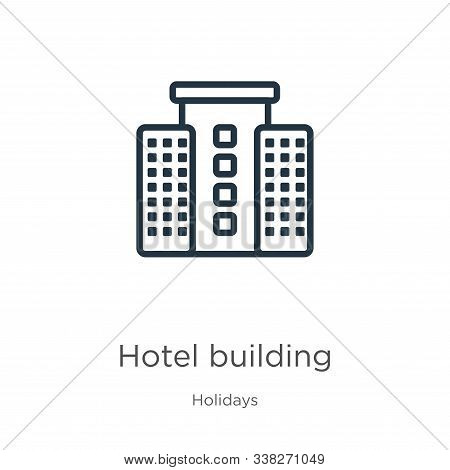 Hotel Building Icon. Thin Linear Hotel Building Outline Icon Isolated On White Background From Holid