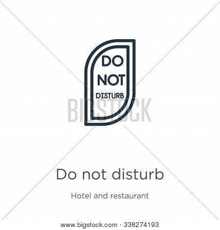 Do Not Disturb Icon. Thin Linear Do Not Disturb Outline Icon Isolated On White Background From Hotel