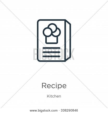 Recipe Icon. Thin Linear Recipe Outline Icon Isolated On White Background From Kitchen Collection. L