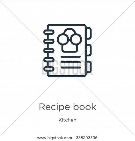 Recipe Book Icon. Thin Linear Recipe Book Outline Icon Isolated On White Background From Kitchen Col