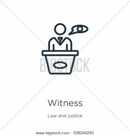 Witness Icon. Thin Linear Witness Outline Icon Isolated On White Background From Law And Justice Col