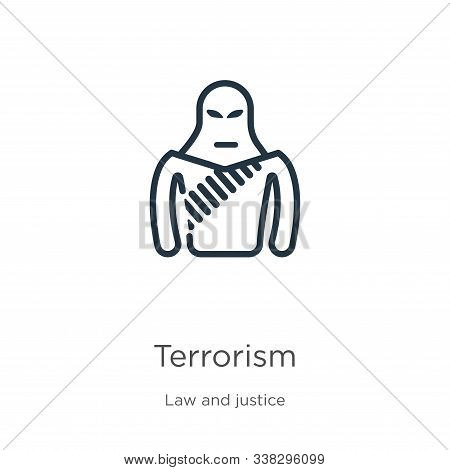 Terrorism Icon. Thin Linear Terrorism Outline Icon Isolated On White Background From Law And Justice