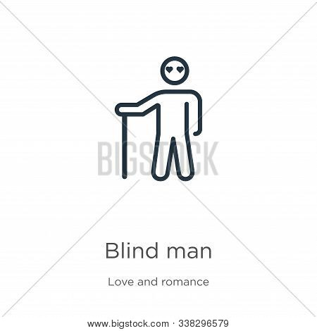 Blind Man Icon. Thin Linear Blind Man Outline Icon Isolated On White Background From Love And Romanc