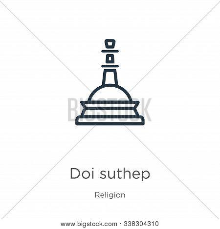 Doi Suthep Icon. Thin Linear Doi Suthep Outline Icon Isolated On White Background From Religion Coll