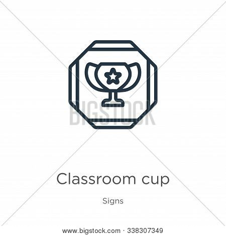 Classroom Cup Icon. Thin Linear Classroom Cup Outline Icon Isolated On White Background From Signs C