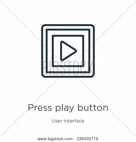 Press Play Button Icon. Thin Linear Press Play Button Outline Icon Isolated On White Background From