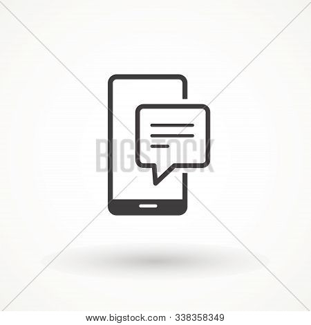 Mobile Phone Sms Chat Text Message Speech Bubble Icon Isolated Sign Symbol Vector Illustration. Mode