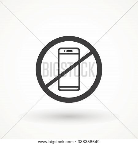 No Phone Sign. No Activated Mobile Phone. Do Not Use Smartphone Depicting Banned Activities. Ban Pro