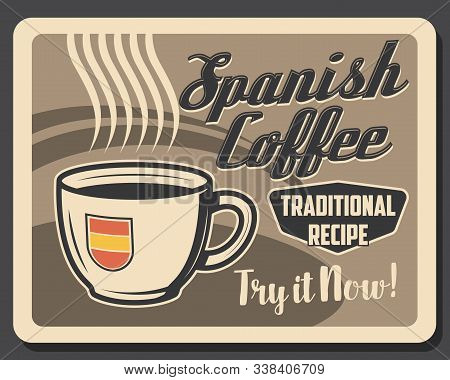 Spanish Coffee Cup With Steaming Hot Drink Retro Card. Vector Traditional Recipe Of Cortado, Coffees