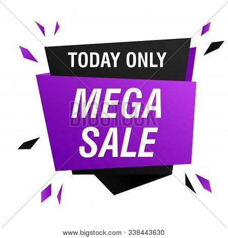 Mega Sale Today Only Offer Banner Design With Splinters Burst. Abstract Element With Text. Polygonal
