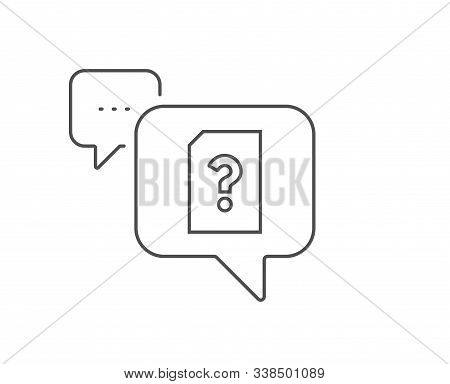 Unknown Document Line Icon. Chat Bubble Design. File With Question Mark Sign. Untitled Paper Page Co