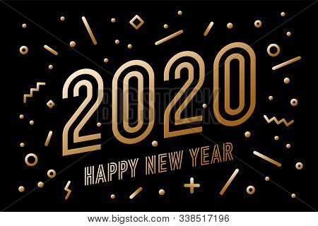 2020, Happy New Year, Gold. Greeting Card With Golden Text Happy New Year 2020. Geometric Memphis Go