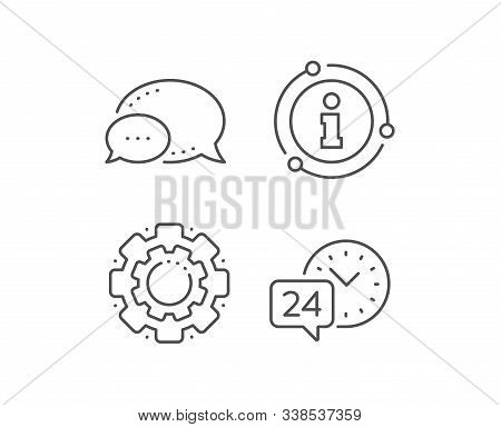 24 Hour Time Service Line Icon. Chat Bubble, Info Sign Elements. Call Support Sign. Feedback Chat Sy