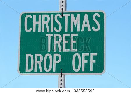 Sign For Public City Christmas Tree Drop Off For Recycling Into Mulch