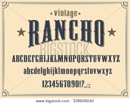 Wild West Western Alphabet Font Vector Design. Vintage Type And Typeface Of Capital And Lowercase Le