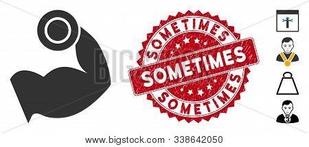 Vector Bodybuilding Muscle Icon And Corroded Round Stamp Seal With Sometimes Text. Flat Bodybuilding