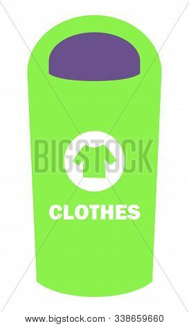 Clothes Container To Throw Waste Vector, Flat Style Dustbin With Sign Of Sorting Disposal. Environme