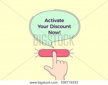 Call To Action With Text Activate Your Discount Now. Cartoon Human Hand Push The Button By Forefinge