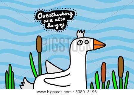 Overthinking And Also Hungry Hand Drawn Vector Illustration In Cartoon Comic Style Stupid Duck On La