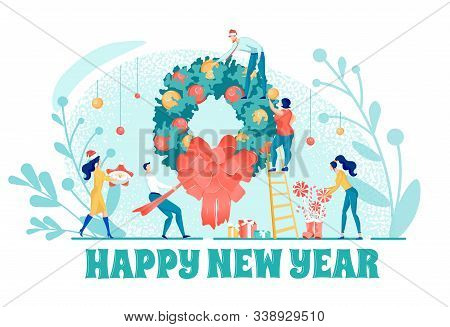 Happy New Year Greeting Flat Poster. Cartoon People Hanging Festive Wreath And Decorating It With Ba
