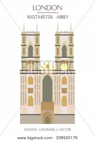 Colorful Vector Westmister Abbey, Famous Landmark Of London, England. Vector Illustration Isolated O