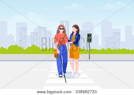 Young Woman Helps Blind Woman With Stick Cross The Road. Taking Care Of Disability Handicapped Peopl