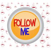 Writing note showing Follow Me. Business photo showcasing Inviting a demonstrating or group to obey your prefered leadership Colored sphere switch center background middle round shaped. poster