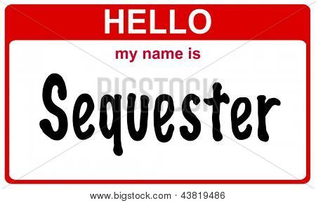 hello my name is sequester red sticker