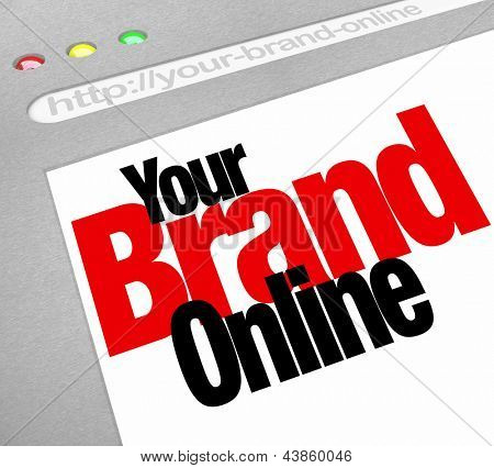 The words Your Brand Online on a website screen to represent a company or business marketing its products or services on the Internet
