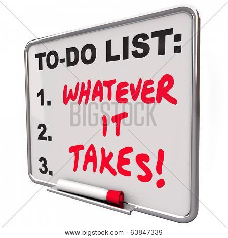 Whatever It Takes Saying Words To Do List Essential Priorities