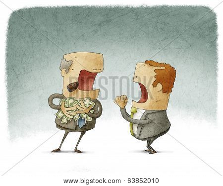 businessman asking for money to a greedy