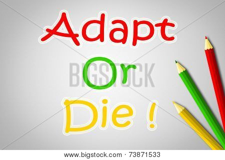 Adapt Or Die Concept text on background poster