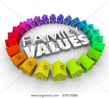 Family Values word in 3d letters surrounded by a circle of colorful houses or homes in a community, neighborhood or society with shared ethics and common morals