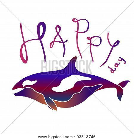Colorful whale with lettering - Happy Day. Killer whale or grampus batik imitation vector hand drawn illustration. Can be used separately from backdrop or postcard.