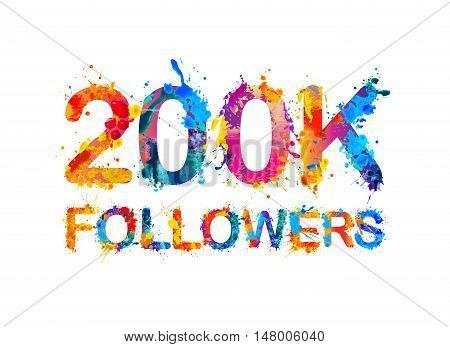 200K (two hundred thousand) followers of splash paint