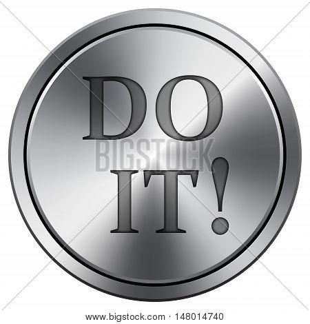 Do It Icon. Round Icon Imitating Metal.