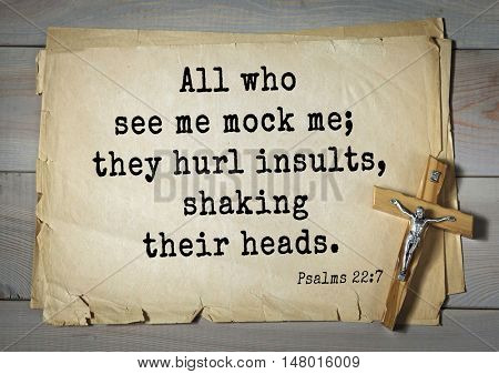 TOP-1000.  Bible verses from Psalms.All who see me mock me; they hurl insults, shaking their heads.