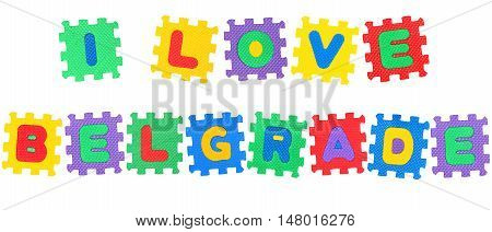 Message I Love Belgrade from letters puzzle isolated on white background.